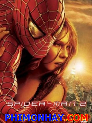 Người Nhện 2 Spiderman 2.Diễn Viên: Tobey Maguire,Kirsten Dunst,Simmons,Alfred Molina,Rosemary Harris,James