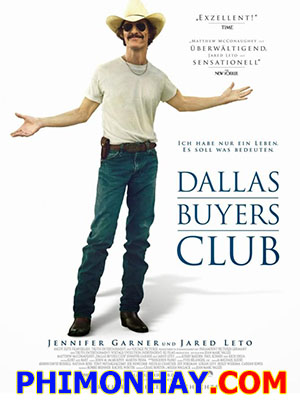 Căn Bệnh Thế Kỷ Dallas Buyers Club.Diễn Viên: Jennifer Garner,Matthew Mcconaughey,Jared Leto