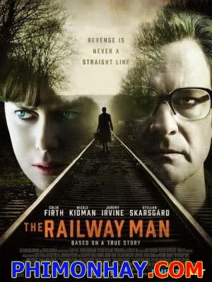 Phía Sau Cuộc Chiến Rửa Nhục: The Railway Man.Diễn Viên: Jeremy Irvine,Colin Firth,Stellan Skarsgård,Michael Mackenzie