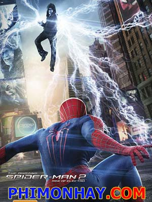 Sự Trỗi Dậy Của Người Điện - The Amazing Spiderman 2: Rise Of Electro