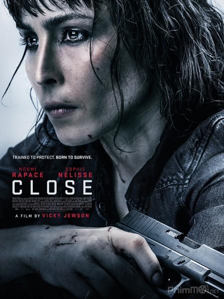 Nữ Vệ Sĩ - Cận Vệ: Close Thuyết Minh (2019)