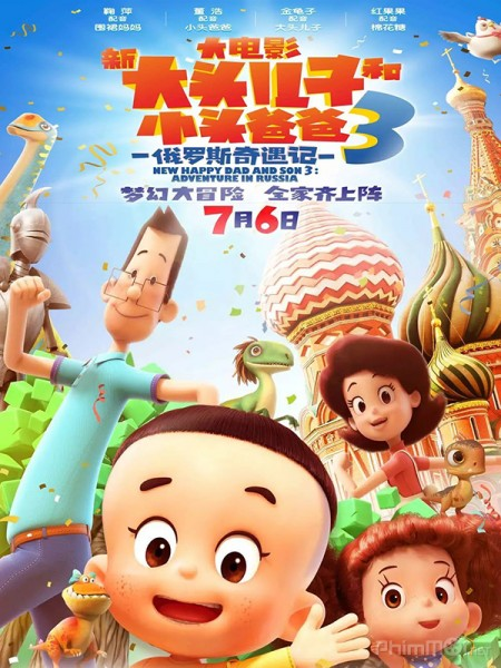 Bố Đầu Nhỏ Con Đầu To 3: Chuyến Phiêu Lưu Ở Nga New Happy Dad And Son 3: Adventure In Russia.Diễn Viên: María Valverde,Mandy Patinkin,Adam Bakri