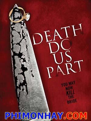 Kẻ Phải Giết Death Do Us Part.Diễn Viên: Julia Benson,Peter Benson,Emilie Ullerup