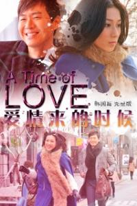 Lúc Tình Yêu Đến A Time Of Love.Diễn Viên: Châu Bách Hào,Huỳnh Hạo Nhiên,Huỳnh Thúy Như,Mã Quốc Minh,Xa Thi Mạn