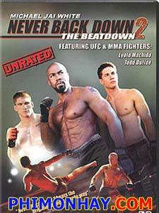 Không Chùn Bước 2: Hạ Gục - Never Back Down 2: The Beatdown
