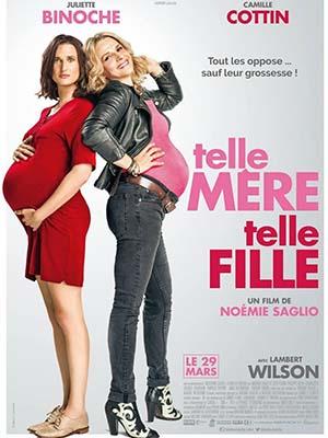 Đại Chiến Bà Bầu Like Mother, Like Daughter.Diễn Viên: Camille Cottin,Juliette Binoche,Lambert Wilson