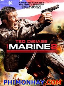 Lính Thủy Đánh Bộ 2 The Marine 2.Diễn Viên: John Cena,Michael Rooker,Lara Cox,Temuera Morrison Able Wanamakok,Josiah D Lee,Cameron Pearson