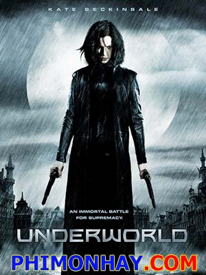 Thế Giới Ngầm 1 Underworld 1.Diễn Viên: Kate Beckinsale,Scott Speedman,Shane Brolly,Michael Sheen,Bill Nighy,