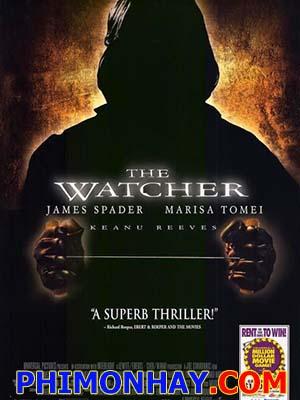 Kẻ Truy Lùng The Watcher.Diễn Viên: James Spader,Keanu Reeves,Marisa Tomei