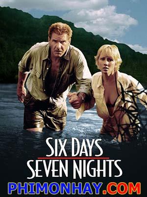 Sáu Ngày Bảy Đêm Six Days Seven Nights.Diễn Viên: Harrison Ford,Anne Heche,David Schwimmer