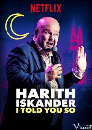 Tôi Kể Bạn Nghe - Harith Iskander: I Told You So