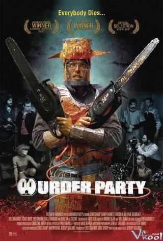 Bữa Tiệc Giết Người Murder Party.Diễn Viên: Chris Sharp,Kate Porterfield,Tess Porterfield Lovell