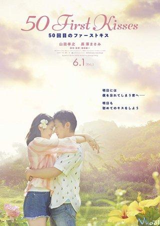 50 Nụ Hôn Đầu Tiên - 50 First Kisses