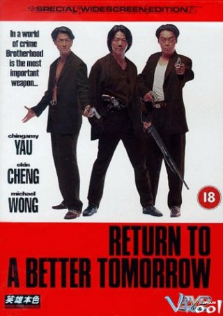 Tân Anh Hùng Bản Sắc Return To A Better Tomorrow.Diễn Viên: Trịnh Y Kiện,Lưu Thanh Vân,Michael Wong