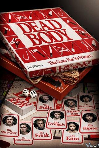 Trò Chơi Chết Người Dead Body.Diễn Viên: Rachel Brun,Cooper Hopkins,Jay Myers