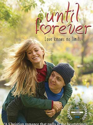 Niềm Tin Bất Diệt Until Forever.Diễn Viên: Jamie Anderson,Madison Lawlor,Stephen Anthony Bailey