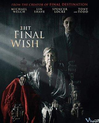 Điều Ước Cuối Cùng The Final Wish.Diễn Viên: Melissa Bolona,Michael Welch,Lin Shaye