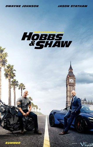 Quá Nhanh Quá Nguy Hiểm 9 - Fast And Furious Presents Hobbs And Shaw