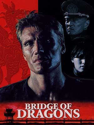 Cầu Rồng Bridge Of Dragons.Diễn Viên: Cary,Hiroyuki Tagawa,Dolph Lundgren,Valerie Chow