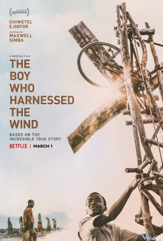 Cậu Bé Khai Thác Gió - The Boy Who Harnessed The Wind
