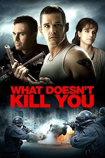 Điều Không Thể Giết Ta - What Doesn'T Kill You