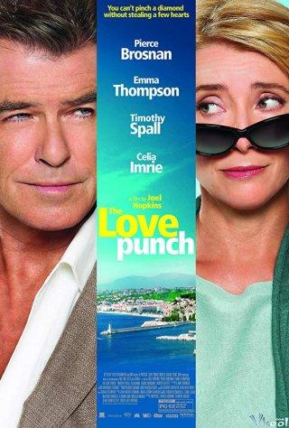 Vợ Chồng Tái Hợp The Love Punch.Diễn Viên: Pierce Brosnan,Emma Thompson,Timothy Spall