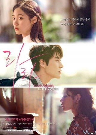 Hãy Để Em Yêu Anh Lala: Live Again Love Again.Diễn Viên: Jung Chae Yeon,San E,Chi Pu,Choi Jong Nam