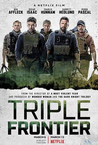 Băng Cướp Bất Đắc Dĩ - Triple Frontier Thuyết Minh (2019)