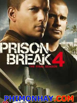 Vượt Ngục 4 Prison Break Season 4.Diễn Viên: Dominic Purcell,Wentworth Miller,Amaury Nolasco,Robert Knepper