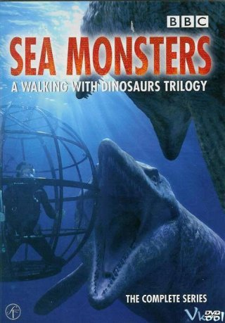 Khủng Long Biển Sea Monsters: A Walking With Dinosaurs Trilogy.Diễn Viên: Karen Hayley,Nigel Marven,Michael Davis