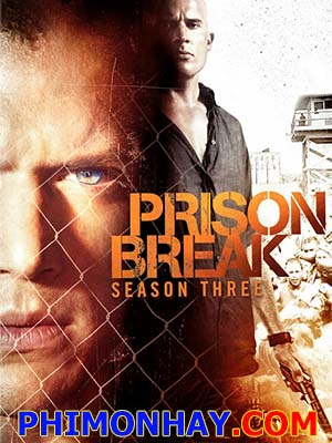 Vượt Ngục 3 Prison Break Season 3.Diễn Viên: Robert Knepper,Amaury Nolasco,Dominic Purcell,Wentworth Miller