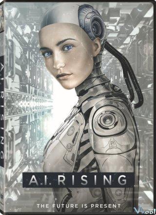 Trí Tuệ Nhân Tạo A.i. Rising.Diễn Viên: Sebastian Cavazza,Stoya,Marusa Majer
