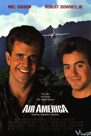 Không Vận Mỹ Quốc Air America.Diễn Viên: Mel Gibson,Robert Downey Jr,Nancy Travis