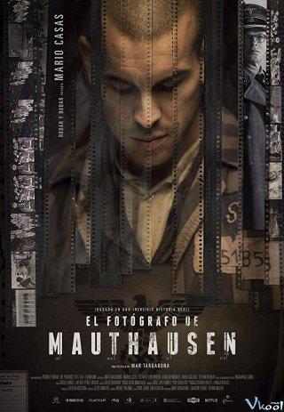 Thợ Ảnh Của Trại Tù The Photographer Of Mauthausen.Diễn Viên: Mario Casas,Richard Van Weyden,Alain Hernández