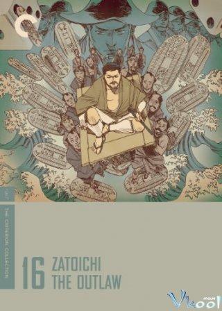 Zatoichi Và Luật Rừng Zatoichi The Outlaw.Diễn Viên: Shintarô Katsu,Rentarô Mikuni,Kô Nishimura