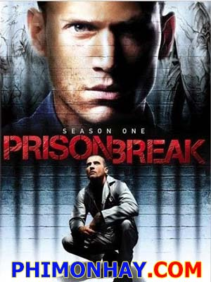 Vượt Ngục 1 Prison Break Season 1.Diễn Viên: Wentworth Miller,Dominic Purcell,Amaury Nolasco