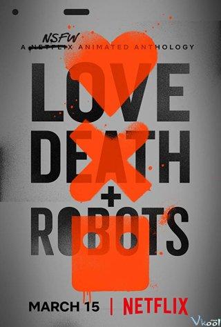 Yêu, Sinh Tử & Người Máy Love, Death And Robots.Diễn Viên: Scott Whyte,Nolan North,Matthew Yang King