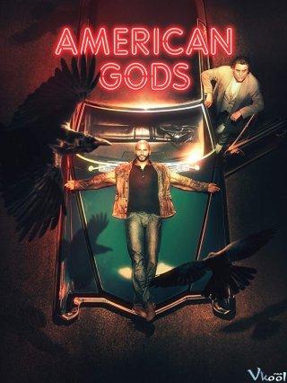 Những Vị Thần Nước Mỹ 2 American Gods Season 2.Diễn Viên: Ricky Whittle,Emily Browning,Bruce Langley