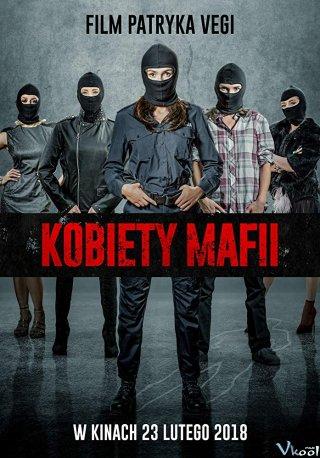 Nữ Quái Mafia - Women Of Mafia Việt Sub (2018)