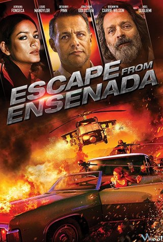 Thoát Khỏi Ensenada - Escape From Ensenada Thuyết Minh (2017)