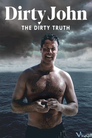 Tội Ác Của Dirty John - Dirty John, The Dirty Truth