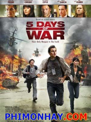 Cuộc Chiến 5 Ngày 5 Days Of War.Diễn Viên: Rupert Friend,Val Kilmer,Andy Garcia,Dean Cain,Emmanuelle Chriqui,Heather Graham,Mikko Nousiainen
