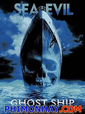 Con Tàu Ma Ghost Ship.Diễn Viên: Julianna Margulies,Gabriel Byrne,Ron Eldard