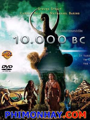 10.000 Năm Trước Công Nguyên 10.000 Bc: Cuộc Truy Đuổi Tàn Khốc.Diễn Viên: Camilla Belle,Steven Strait,Marco Khan