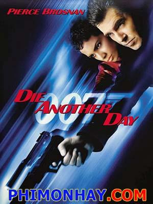 Điệp Viên 007: Chết Vào Một Ngày Khác - James Bond: Die Another Day