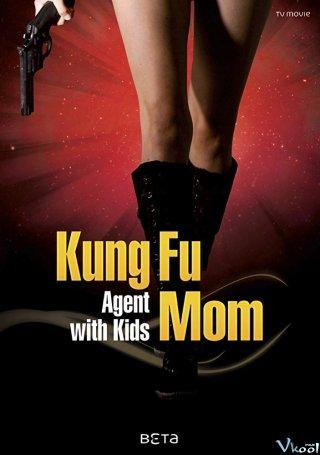 Bà Mẹ Điệp Viên Kung Fu Mama: Agentin Mit Kids