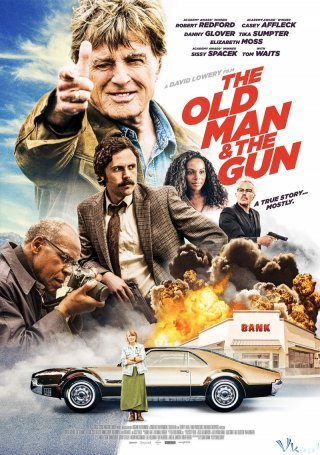 Lão Già Và Khẩu Súng The Old Man & The Gun.Diễn Viên: Robert Redford,Casey Affleck,Sissy Spacek,Danny Glover,Tom Waits