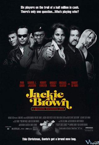 Kế Hoạch Của Jackie Jackie Brown.Diễn Viên: Pam Grier,Samuel L Jackson,Robert Forster