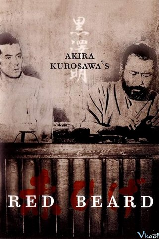 Râu Đỏ Red Beard.Diễn Viên: Toshirô Mifune,Yûzô Kayama,Tsutomu Yamazaki