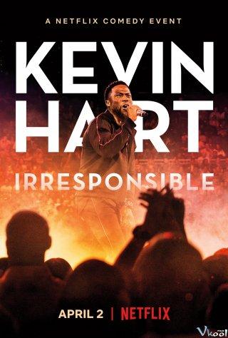 Hài Độc Thoại Kevin Hart: Vô Trách Nhiệm Kevin Hart: Irresponsible